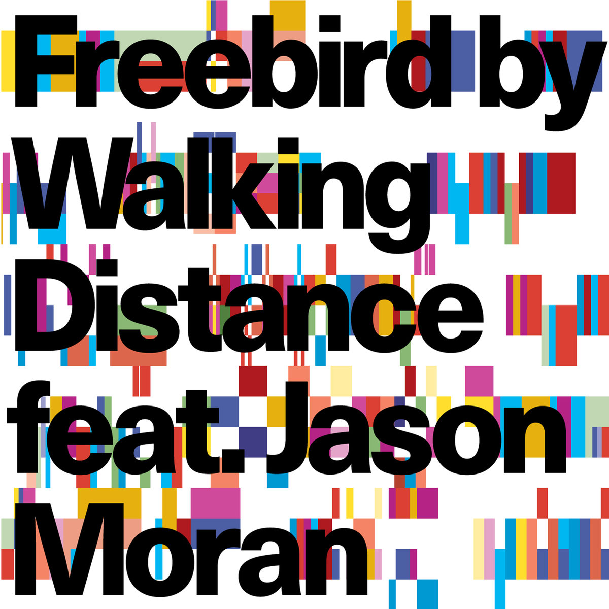 """""""Freebird"""" by Walking Distance feat. Jason Moran garners NY Times best-of and more!"""